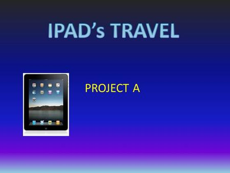 PROJECT A. first announced on January 27, 2010, by Steve Jobs at an Apple press conference in San Francisco. Steve Jobs San Francisco first iPad was released.