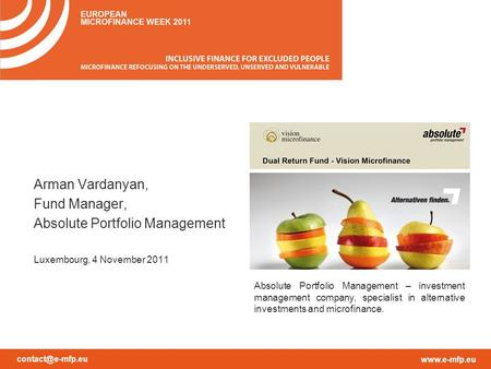 Arman Vardanyan, Fund Manager, Absolute Portfolio Management Luxembourg, 4 November 2011 Absolute Portfolio Management –
