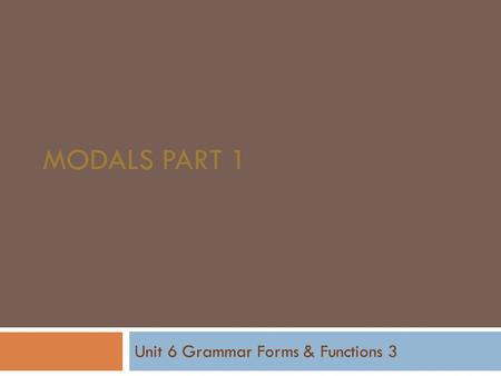 Unit 6 Grammar Forms & Functions 3