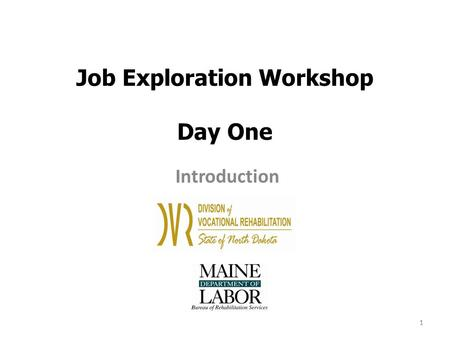 1 Job Exploration Workshop Day One Introduction 1.