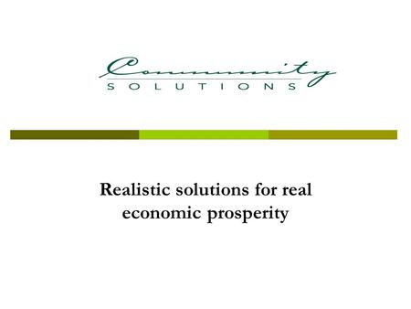 Realistic solutions for real economic prosperity.