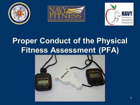 Proper Conduct of the Physical Fitness Assessment (PFA) 1.