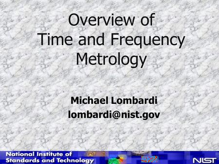 Overview of Time and Frequency Metrology