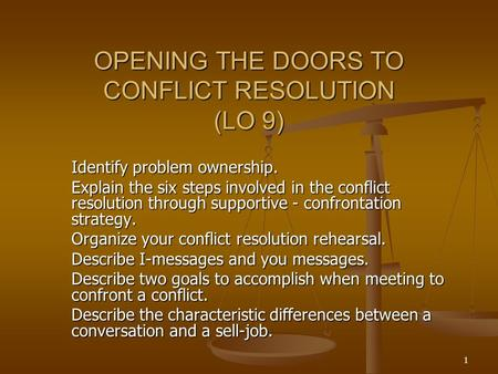OPENING THE DOORS TO CONFLICT RESOLUTION (LO 9)