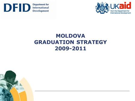 MOLDOVA GRADUATION STRATEGY 2009-2011. Page 2 Why graduating? Allocation policy 90/10 – LIC/MIC Moldova received a (Lower) MIC status from OECD in January.