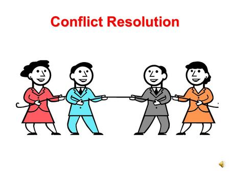 Conflict Resolution What is Conflict? People often disagree about ideas and issues. Sometimes when people disagree with each other or their government,