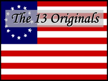 The 13 Originals.
