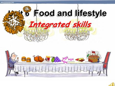 Unit 6 Food and lifestyle Unit 6 Food and lifestyle Integrated skills Integrated skills.