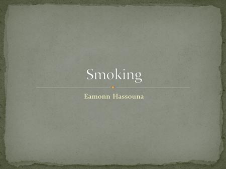 Eamonn Hassouna. Cigarette smoking is the greatest single cause of illness and premature death in the UK About 106,000 people in the UK die each year.