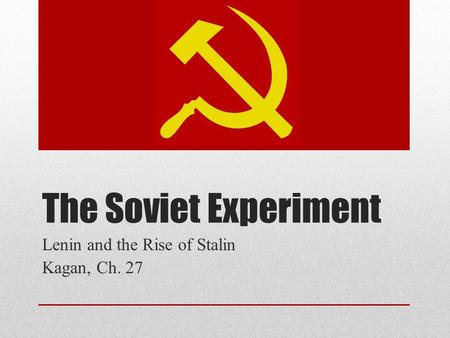 The Soviet Experiment Lenin and the Rise of Stalin Kagan, Ch. 27.