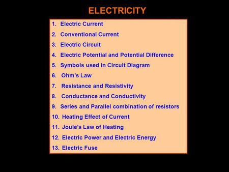 ELECTRICITY Electric Current Conventional Current Electric Circuit