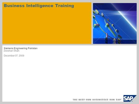 Business Intelligence Training Siemens Engineering Pakistan Zeeshan Shah December 07, 2009.