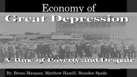 Economy of By: Bruno Marques, Matthew Hamill, Brandon Spada www.docstoc.com.