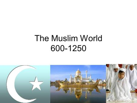 The Muslim World 600-1250. Roots of Islam Bedouins in Arabia Sasanid Empire, 224-651 –Control –Zoroastrianism –Silk Road.