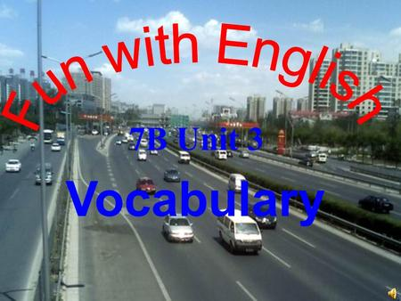 Vocabulary 7B Unit 3 turn left You can't turn left.