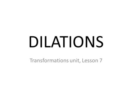 Transformations unit, Lesson 7