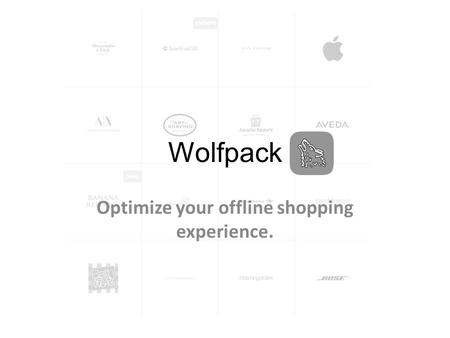 Wolfpack Optimize your offline shopping experience.