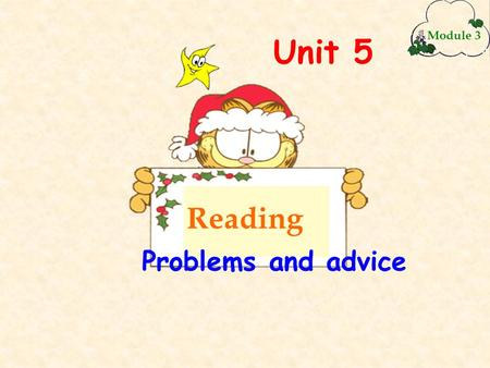 Unit 5 Module 3 Reading Problems and advice. 1.After the exam, the student ________not having studied the night before. 2.The football player had a clear.