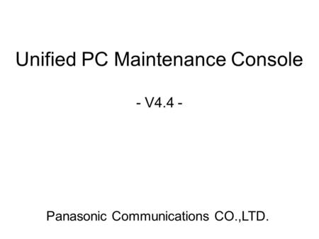 Unified PC Maintenance Console