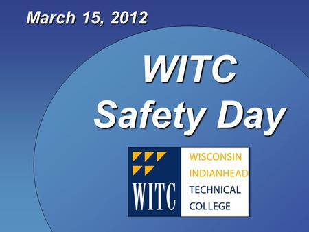 WITC Safety Day March 15, 2012. The Importance of Safety Programs Show Me the Money! Scott Huberty Northwest Chapter American Society of Safety Engineers.
