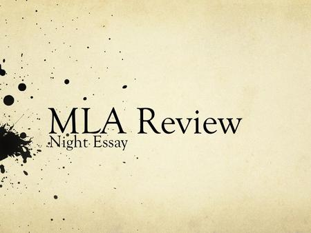 MLA Review Night Essay. MLA Format Basics Double spaced Times New Roman 12 pt. font 1 inch margins Indent the first line of paragraphs Running header.