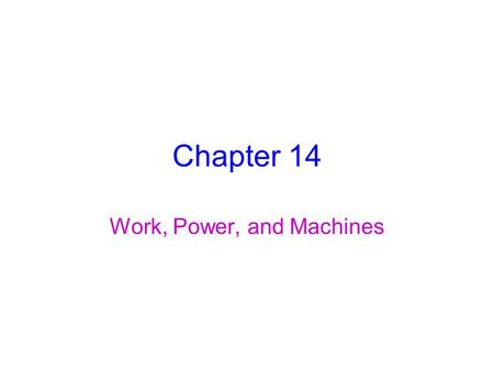 Chapter 14 Work, Power, and Machines. Section 1 Work and Power.