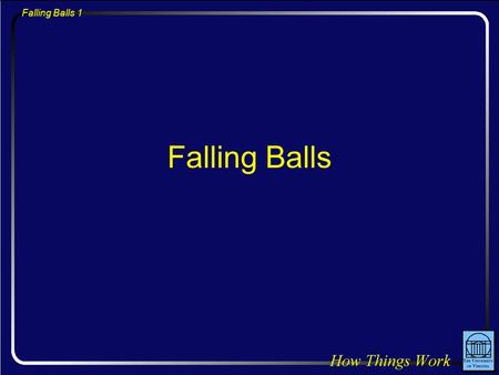 Falling Balls 1 Falling Balls. Falling Balls 2 Question: Suppose I throw a ball upward into the air. After the ball leaves my hand, is there any force.