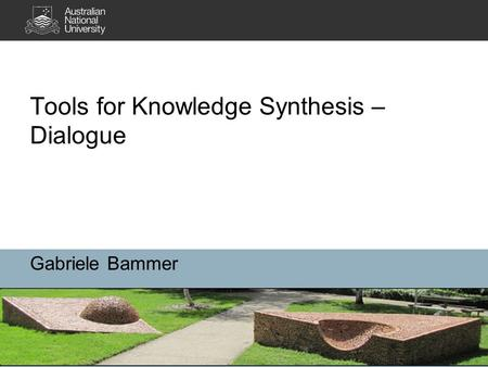 Tools for Knowledge Synthesis – Dialogue Gabriele Bammer.