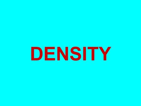 DENSITY. There are three phases of matter: solid liquid gas.