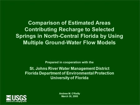 Comparison of Estimated Areas Contributing Recharge to Selected Springs in North-Central Florida by Using Multiple Ground-Water Flow Models Prepared in.