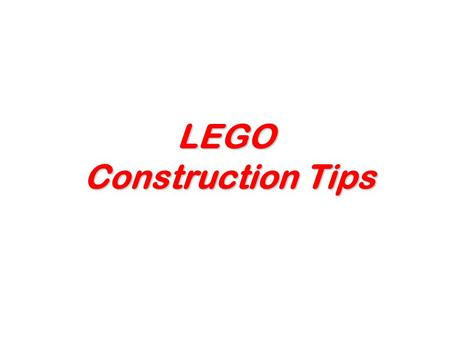 LEGO Construction Tips.
