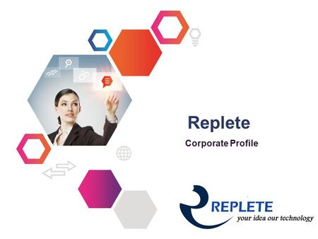 INFORMATION TECHNOLOGY Replete Corporate Profile.