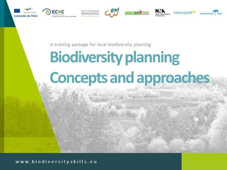 Www.biodiversityskills.eu A training package for local biodiversity planning Biodiversity planning Concepts and approaches.