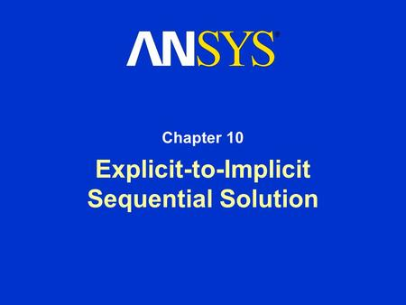Explicit-to-Implicit Sequential Solution Chapter 10.