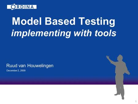 Model Based Testing implementing with tools Ruud van Houwelingen 1 December 2, 2009.