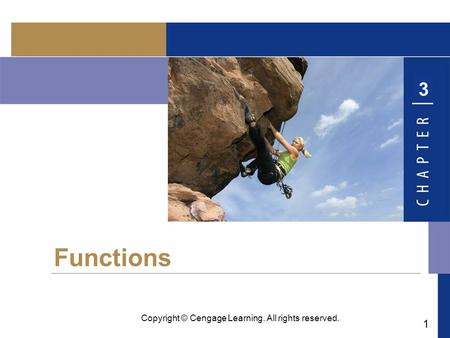1 Copyright © Cengage Learning. All rights reserved. Functions 3.