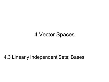 4.3 Linearly Independent Sets; Bases