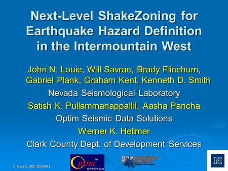 Next-Level ShakeZoning for Earthquake Hazard Definition in the Intermountain West John N. Louie, Will Savran, Brady Flinchum, Gabriel Plank, Graham Kent,