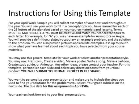 Instructions for Using this Template For your April Work Sample you will collect examples of your best work throughout the year. You will use your work.