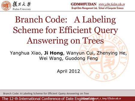 Graph Data Management Lab, School of Computer Science Branch Code: A Labeling Scheme for Efficient Query Answering on Tree