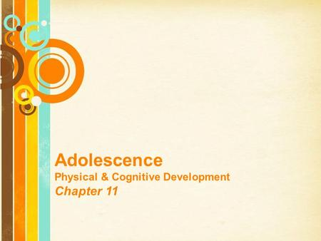 Adolescence Chapter 11 Physical & Cognitive Development