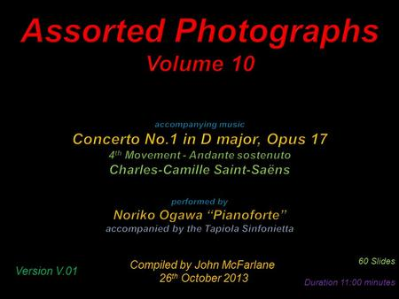 Compiled by John McFarlane 26 th October 2013 26 th October 2013 60 Slides Duration 11:00 minutes Version V.01.