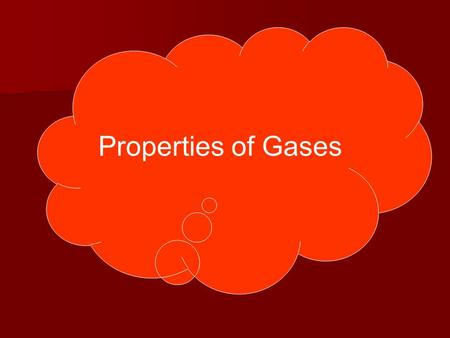 Properties of Gases. Kinetic Theory and Gases Simple kinetic molecular theory (KMT) can be used to explain the behavior of gases. Simple kinetic molecular.