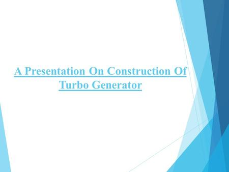 A Presentation On Construction Of Turbo Generator