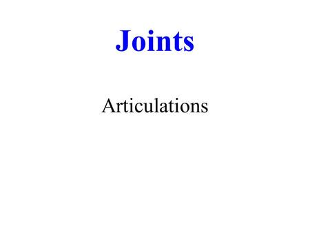 Joints Articulations. Joint Classifications Structural Classification Fibrous Cartilaginous Synovial Functional Classification (Type of Movement) Synarthrosis.