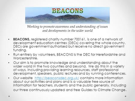 BEACONS, registered charity number 700161, is one of a network of development education centres (DECs) covering the whole country. DECs are government.