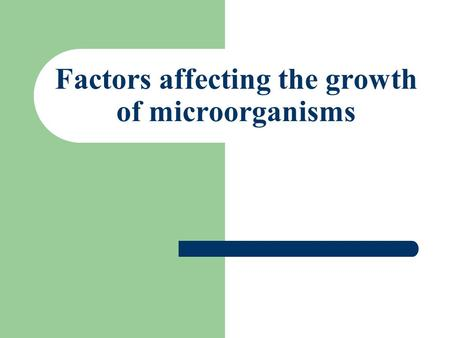 Factors affecting the growth of microorganisms