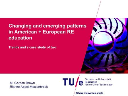 Changing and emerging patterns in American + European RE education Trends and a case study of two M. Gordon Brown Rianne Appel-Meulenbroek.