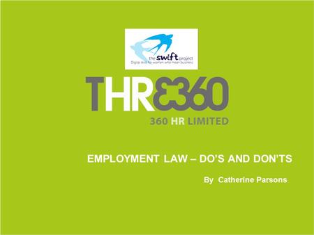 EMPLOYMENT LAW – DO'S AND DON'TS By Catherine Parsons.