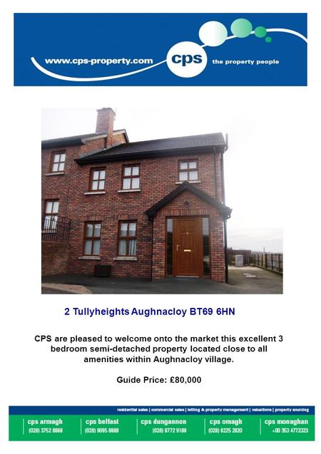 2 Tullyheights Aughnacloy BT69 6HN CPS are pleased to welcome onto the market this excellent 3 bedroom semi-detached property located close to all amenities.